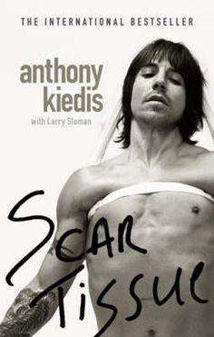 Scar Tissue by Anthony Kiedis