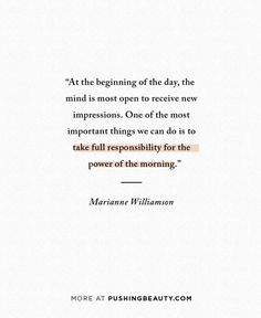 10 Tips for Starting Your Day With Intention — Pushing Beauty Meditation Quotes, Yoga Quotes, Life Quotes, Healing Words, Healing Quotes, Marianne Williamson Quote, Yogananda Quotes, Desire Quotes, The Desire Map