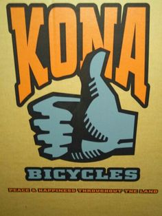 my other ride is a kona