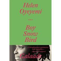 Boy, Snow, Bird de Helen Oyeyemi
