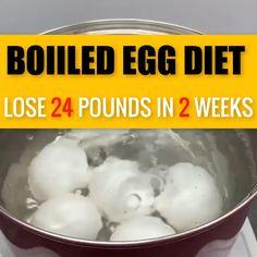 The Boiled Egg Diet Help You To Lose 24 Pounds In 2 Weeks. #BoiledEggDiet  #losebellyfat #diet #dietworkout #dietplan #eggdiet #healthyeating #diettoloseweightfast #fastdiet #weightlossdiet #militarydiet #bellyfat #burfat #flattummy