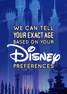 We Can Tell Your Exact Age Based On Your Disney Preferences You got: 35 The…