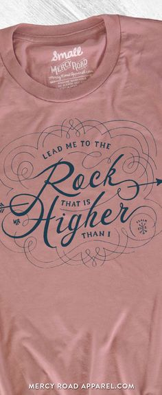 Christian T-Shirt | Lead Me to the Rock That is Higher Than I Psalm 61:2 | Mauve Triblend Scripture Tee for Women ©2017 Copyright Mercy Road Apparel