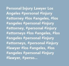 Personal Injury Lawyer Los Angeles #personal #injury #attorney #los #angeles, #los #angeles #personal #injury #attorney, #personal #injury #attorneys #los #angeles, #los #angeles #personal #injury #attorneys, #personal #injury #lawyer #los #angeles, #los #angeles #personal #injury #lawyer, #personal #injury #lawyers #los #angeles, #los #angeles #personal #injury #lawyers, #lawyer, #lawyers, #attorney, #attorneys…