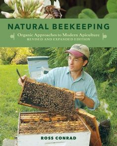 Now revised and updated with new resources and including full-color photos throughout, Natural Beekeeping offers all the latest information in a book that has a