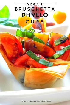 Bruschetta Phyllo Cups: A simple yet elegant vegan appetizer perfect for a party or to accompany cocktails.