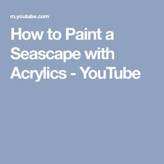 How to Paint a Seascape with Acrylics - YouTube
