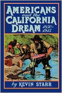 Americans and the California Dream- Starr, Kevin