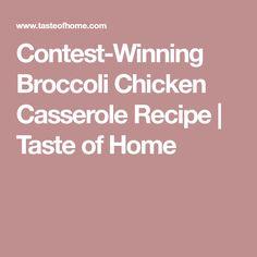 Contest-Winning Broccoli Chicken Casserole Recipe | Taste of Home