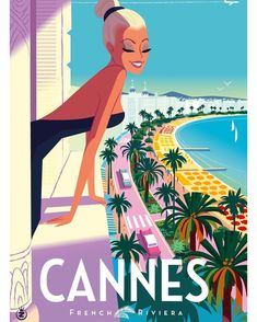 Cannes French Riviera par Monsieur Z Dibujos Pin Up, Tourism Poster, Art Deco Posters, Cannes France, Vintage Travel Posters, Vintage Ski, French Riviera, Retro Art, Wall Collage