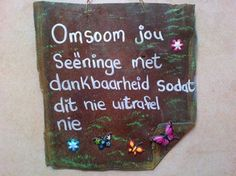 Afrikaans Quotes, Minute To Win It, Wale, Special Words, More Than Words, Things To Think About, Card Making, Inspirational Quotes, Wisdom