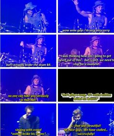 Ashton broke his drums again << I WAS AT THAT CONCERT OMG IT WAS BEAUTIFUL AND I WANT TO GO BACK