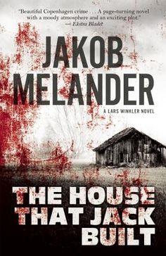 The House That Jack Built (Paperback) | Liberty Bay Books Book 1 of Lars Winkler crime novels set in Copenhagen.