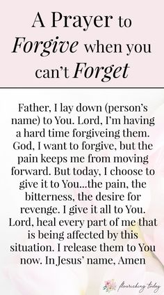 "Have you ever forgiven someone, only to have the ""feelings"" come up again? It's hard to forgive in relationships when the hurt is deep. Here are a few scriptures and lessons on how to forgive when you can't forget. Bonus: FREE prayer printable for forgiving others. #prayer #prayers #forgiveness #forgive"