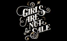 End sex trafficking. Girls are not for sale