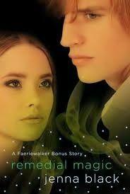 La Guardia de Los Libros : Remedial Magic, Saga Faeriwalker 1.5, Jenna Black