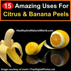 15 Amazing Uses For Citrus and Banana Peels
