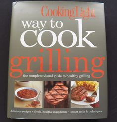 $3.00 - Cooking Light Way to Cook Grilling 2012 HC DJ (81716-778)