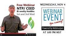 FREE NTP/CEED Biweekly Huddle on Wednesday, Nov - 4, at I:00 MST with Dr. Wayne Dorband, Dr. of Ecolonomics!