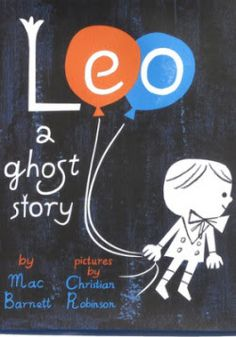 LEO: A GHOST STORY by Mac Barnett with Illustration by Christian Robinson. A young girl thinks Leo the ghost is her imaginary friend. Best Children Books, Toddler Books, Childrens Books, Young Children, New Children's Books, Good Books, Big Books, Christian Robinson, Leo