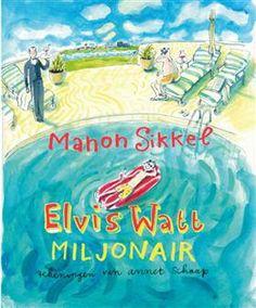 De Nederlandse Kinderjury (Cat. 6 t/m 9 jaar): Elvis Watt, miljonair - Manon Sikkel