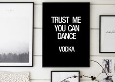 Trust Me You Can Dance Vodka, Vodka Print, Funny Poster, Funny Quotes Printable, Bar Poster, Dance Club Print, Wedding Sign, Alcohol Sign
