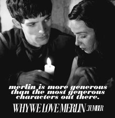 Merlin's generous nature. His character is definitely a unique one. I think that's why I love the character so much