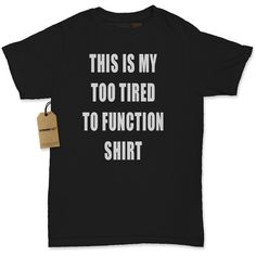 Women's This Is My Too Tired to Function Shirt Printed T-Shirt 1202 by... ($8.99) ❤ liked on Polyvore featuring tops, t-shirts, black, women's clothing, black long sleeve shirt, crewneck t-shirt, bleach shirt, long sleeve t shirt and long sleeve tops