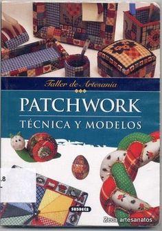 Patchwork Técnica y modelos - Zecatelier - Álbuns da web do Picasa Book Crafts, Paper Crafts, Diy Crafts, Craft Books, Sewing Magazines, Patch Aplique, Applique Fabric, Crochet Magazine, Crochet Books