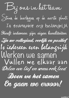 bij ons in het team School Teacher, Primary School, Primary Education, Faith Quotes, Words Quotes, Teaching Quotes, School Opening, School Quotes, School Hacks