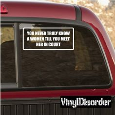 You never truly know a woman till you meet her in court BumperStickersWall Decal - Vinyl Decal - Car Decal - DC1175