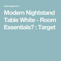 Modern Nightstand Table White - Room Essentials™ : Target