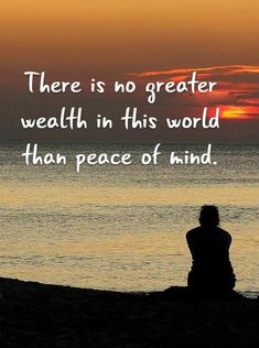 cool Inspirational life Quotes Keep Your Minds Peace No Greater Wealth In this World