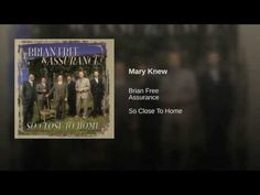 Song of the Day: MARY KNEW by Brian Free and Assurance