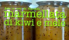 MARMELLATA DI KIWI E MELE FATTA IN CASA DA BENEDETTA Jam Recipes, Chutney, Biscotti, Kiwi, Homemade, Food, Tasty, French, Drink
