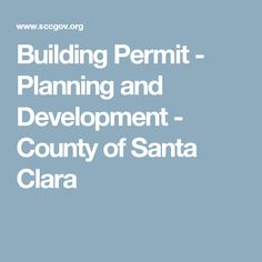 Building Permit - Planning and Development - County of Santa Clara