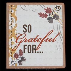 Finding Time to Create: Gratitude Album #Silhouette #Thanksgiving #Scrapbooking #fall