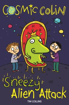 Cosmic Colin: Sneezy Alien Attack by Tim Collins - book two in this hilarious new fiction series!