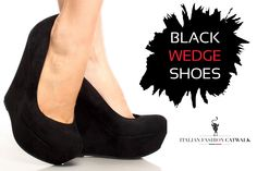 An Exclusive Collection of Black Wedge Shoes for Women - Looking to wear black wedge shoes at parties? Grab a chance to visit Italian Fashion Catwalk now offering an exclusive selection of black wedge shoes for women to suit all tastes. Call 0786 712 7207 to buy now!