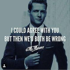 I concur Harvey Specter Wisdom Quotes, Quotes To Live By, Life Quotes, Positive Quotes, Motivational Quotes, Inspirational Quotes, Harvey Spectre Zitate, The Words, Harvey Specter Quotes