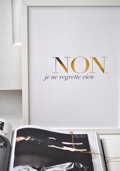 non, je ne regrette rien (no, I regret nothing)