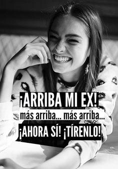 #Humor ¡Arriba mi EX!
