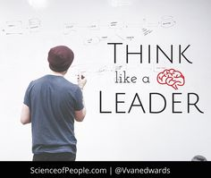 Leaders think differently. What makes a leader different? Here are 9 ways to think like a leader.