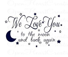 We Love You to the Moon and Back Again Vinyl Wall Decal - Baby Nursery Wall Quote with stars and moon 22h x 36w BA0235 Nursery Wall Quotes, Nursery Wall Art, Girl Nursery, Girl Room, Baby Deco, Bathroom Kids, Bathrooms, Baby Room Design, Baby Boy Rooms