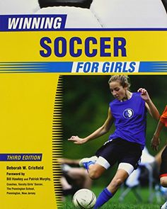 Winning Soccer for Girls (Winning Sports for Girls) by Deborah W. Crisfield http://www.amazon.com/dp/0816077150/ref=cm_sw_r_pi_dp_BQaTwb1P0YM22