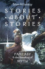 """Read """"Stories about Stories Fantasy and the Remaking of Myth"""" by Brian Attebery available from Rakuten Kobo. Myth is oral, collective, sacred, and timeless. Fantasy is a modern literary mode and a popular entertainment. Idaho State University, Every Day Book, Best Selling Books, New Relationships, Book Recommendations, New Books, Audio Books, Science Fiction, The Book"""