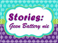 Stories: Geen Battery nie Youth Ministry, Afrikaans, Holy Spirit, Teaching Kids, Christian, Posts, Blog, Holy Ghost, Messages
