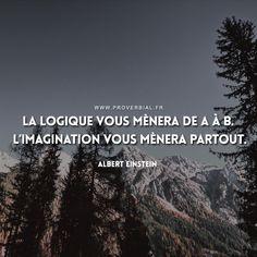 La logique vous mènera de A à B. L'imagination vous mènera partout. — Albert Einstein #citation #célèbre