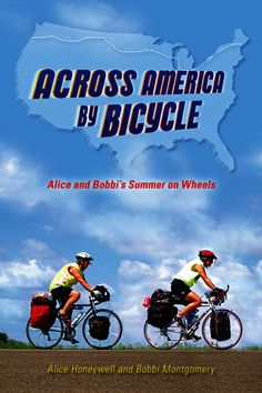Project MUSE - Across America by Bicycle: Alice and Bobbi's Summer on Wheels. Alice Honeywell. UConn access.