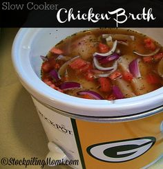 How to make your own Slow Cooker Chicken Broth (a great way to save money and better for you too).